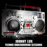 Johnny Lux - Techno Underground Sessions