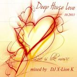 Deep House Love mixed by dj X-Lion_K 10.2011