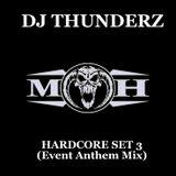 DJ THUNDERZ HARDCORE SET #3 (Event Anthem Mix)