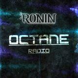 Ronin - Octane Radio #008