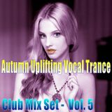Autumn Uplifting l Vocal Trance - Club Mix Set Vol. 5