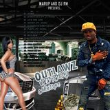 WARUP- OUTLAWZ VICTORY MIXTAPE (MIX BY DJ RM) [JUNE 2016]