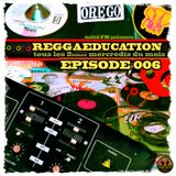 REGGAEducation EP006