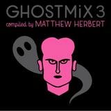 Ghost Mix No.3 - Matthew Herbert