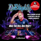 #WhoTheHellAreYou Episode.16 (New RnB, Hip Hop & A Few Old School Classics) Tweet @DJBlighty