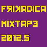 Frikadica Mixtape 2012.5
