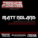 Trance Forever Podcast ( Guest Mix Episode 039 Matt Noland)