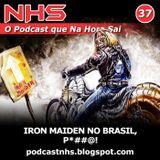 NHS #37 - Iron Maiden no Brasil, P*##@!