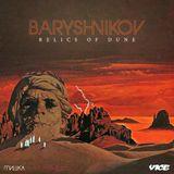 Мишка Presents Baryshnikov - Relics of Dune for Vice Italy