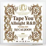 Tape You Allnight R&B Chapter4 (2006) - DJ CAUJOON