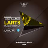 L - ART3 @Colombia Techno Podcast 024 (Talento de Medellín, Antioquia)