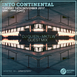 Dj Quien - MKTLW guest mix for ¨Into Continental¨Reform Radio UK