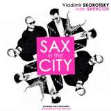 Skorotsky & Shevcov - Sax In The City (vol. 2)