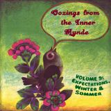 Oozings from the Inner Mynde - Volume 9: Expectations, Winter & Summer