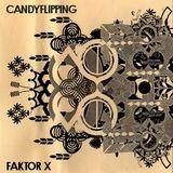 FAKTOR X - Candyflipping