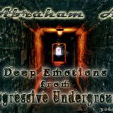 Abraham A. - Deep Emotions from Progressive Underground podcast 004