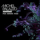 Mix Series #022 Michel Palazzo