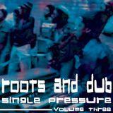 Roots & Dub Single Pressure Vol Three