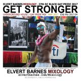 GET STRONGER Underground House (27th DC Black Gay Pride) May 2017 Mix