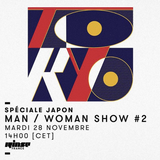 MAN / WOMAN Show - Spéciale Japon with Sofia Nebiolo & Christophe Victoor
