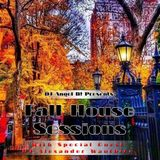 DJ Angel B! Presents: Fall House Sessions w/ Special Guest - Alexandre Wauthier
