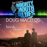 Mighty  Mouth Blues visits with Doug MacLeod talking about his new music & PacNW June 2017 Tour.