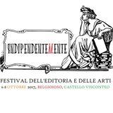 """1a parte """"INDIPENDENTEMENTE - Festival dell'Editoria e delle Arti"""" Belgioioso 6-8 ottobre 2017"""