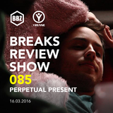 BRS085 - Yreane - Breaks Review Show | Perpetual Present Guest Mix | Tom Clyde b2b Burjuy (16.03.16)