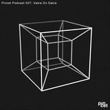 Pincet Podcast 027 - Vatra On Datra