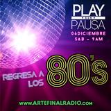"""Play sin Pausa """"REGRESA A LOS 80's""""- 06/12/2014"""