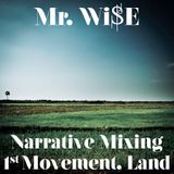 Mr. Wi$E - Narrative Mixing: First Movement, Land