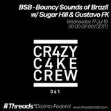 BSB - Bouncy Sounds of Brazil w/ Sugar Hill & Gustavo FK (Threads*DISTRITO FEDERAL) - 17-Jul-19