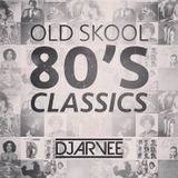 #MixMondays OLD SKOOL 80's CLASSICS @DJARVEE