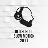 Old School Slow Motion 2011