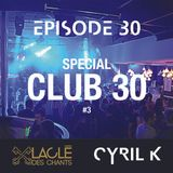 EPISODE 30 - CYRIL K HOUSE - SPECIAL CLUB 30 #3