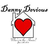 Danny Devious - Who's in the house - 25th June 2013 (Old vs New)