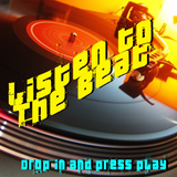 Listen to the Beat - Drop In and Press Play