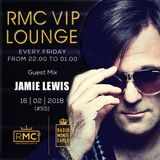 RMC VIP LOUNGE #55 - GUEST MIX - JAMIE LEWIS (16 02 2018)
