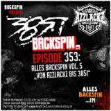 BACKSPIN FM # 353 - Alles BACKSPIN Vol. 5 (von Azzlackz bis 385i)