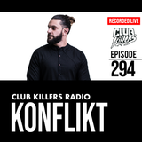 Club Killers Radio #294 - Konflikt (Top 10 Hits of the last 20 Years Mix)