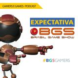 Podcast Gamers #14 - Expectativa BGS 2016