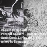 Cosmic Compositions - Pharoah Sanders - Alice Coltrane - Avant Garde Series Vol.1&2 mix by Camabuca