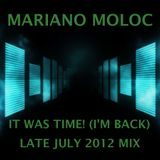 Mariano Moloc - 'It Was Time (I'm Back)' [Late July 2012 Mix]