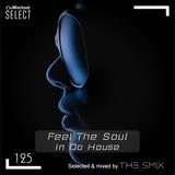 Feel The Soul In Da House #125