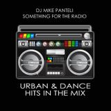 Something For The Radio - DJ Mike Panteli (Urban & Dance Hits In The Mix)