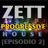 progressive house [Episodio 2] - Zett