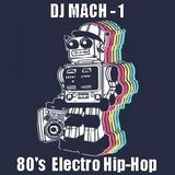 DJ MACH-1 Presents: ELECTRO HIP-HOP   V.1