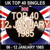 UK TOP 40 06-12 JANUARY 1985