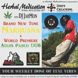 "Herbal Medication show with new tune ""Marijuana"" by Chezidek & world premiere of Addis Pablo Dub"