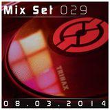 Trinax Mix Set 029 // 08.03.2014